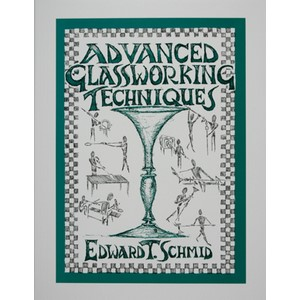 Advanced Glass Working Techniques by Edward T. Schmid