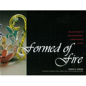 formed of Fire: Selections in Contemporary Lampworked Glass af Bandhu S. Dunham