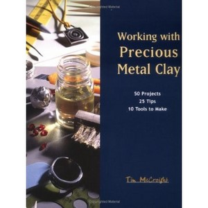 Working With Precious Metal Clay af  Tim McCreight
